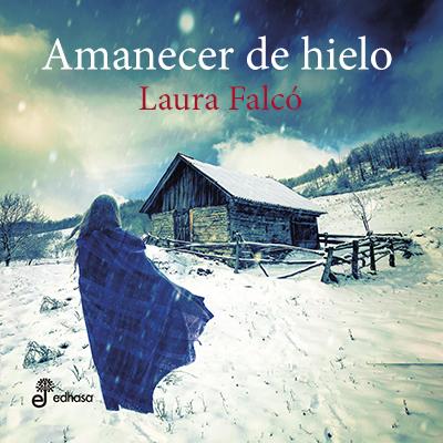 Audiolibro Amanecer de hielo de Laura Falcó Lara