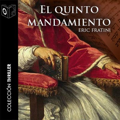 Audiolibro El quinto mandamiento de Eric Frattini