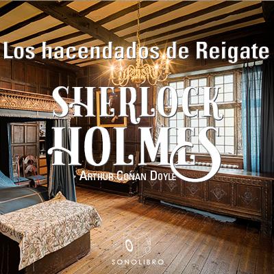 Audiolibro Los hacendados de Reigate de Arthur Conan Doyle
