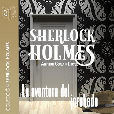 Audiolibro La aventura del jorobado de Arthur Conan Doyle