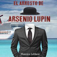Audiolibro El arresto de Arsenio Lupin