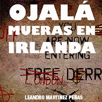 Audiolibro Ojalá mueras en Irlanda