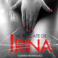 Audiolibro Al rescate de Irina 1er capítulo