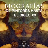 Audiolibro Biografías - pintores hasta el siglo XX
