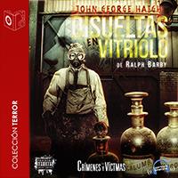 Disueltas en vitriolo: John George Haigh