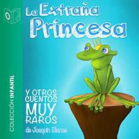 Audiolibro La extraña princesa y otros cuentos muy raros