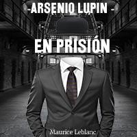 Audiolibro Arsenio Lupin en prisión