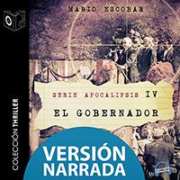 Audiolibro Apocalipsis - IV - El gobernador - NARRADO