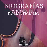 Audiolibro Biografías - Músicos del romanticismo