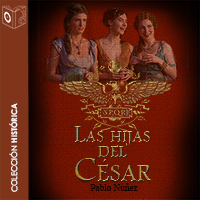 Audiolibro Las hijas del Cesar 1er capítulo
