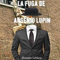 Audiolibro La fuga de Arsenio Lupin