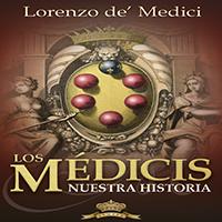 Los Médici. Nuestra historia