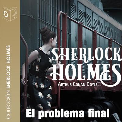 Audiolibro El problema final de Arthur Conan Doyle
