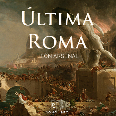 Audiolibro Última Roma de León Arsenal
