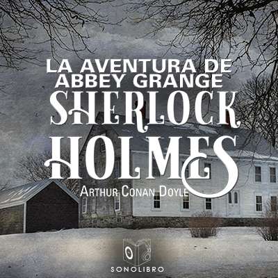 Audiolibro La Aventura de Abbey Grange de Arthur Conan Doyle