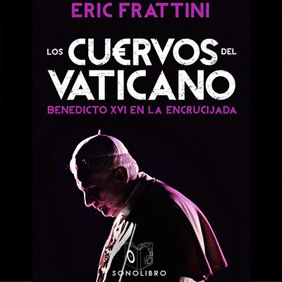 Audiolibro Los cuervos del Vaticano de Eric Frattini