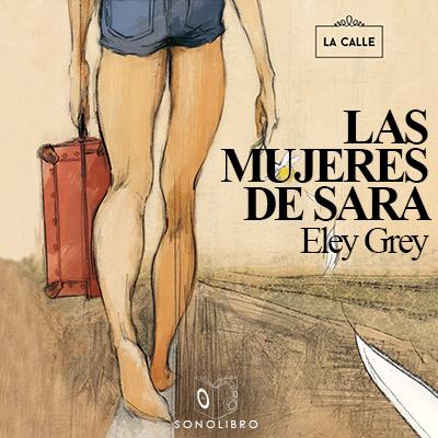 Audiolibro Las mujeres de Sara de Eley Grey