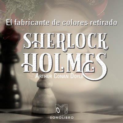 Audiolibro La aventura del fabricante de colores retirado de Arthur Conan Doyle