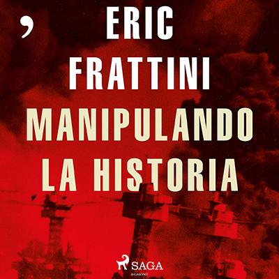 Audiolibro Manipulando la historia de Eric Frattini