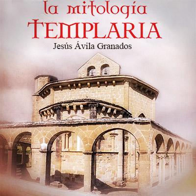 Audiolibro La mitología templaria de Jesús Ávila Granados