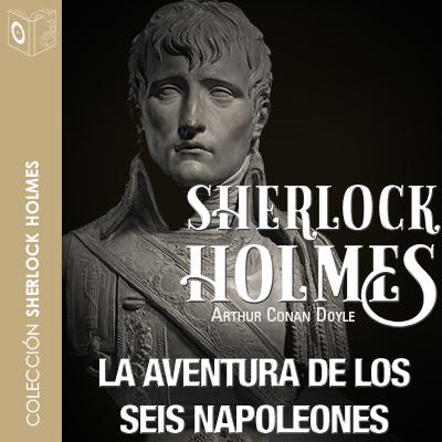Audiolibro La aventura de los seis Napoleones de Arthur Conan Doyle