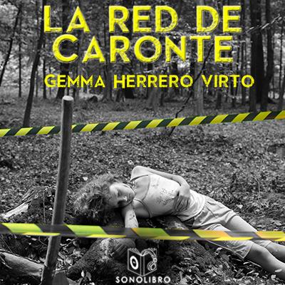 Audiolibro La red de Caronte de Gemma Herrero Virto