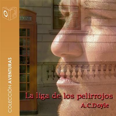 Audiolibro La liga de los pelirrojos de Arthur Conan Doyle