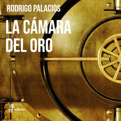 Audiolibro La Cámara de oro de Rodrigo Palacios