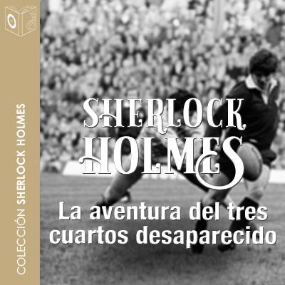 Audiolibro La aventura del 3/4 desaparecido de Arthur Conan Doyle