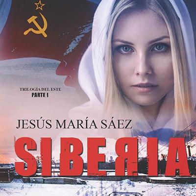 Audiolibro Siberia de Jesús María Sáez