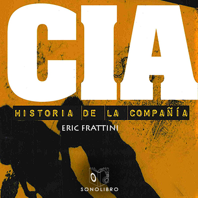 Audiolibro CIA Historia de la compañía de Eric Frattini
