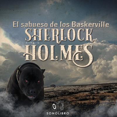 Audiolibro El sabueso de los Baskerville de Arthur Conan Doyle