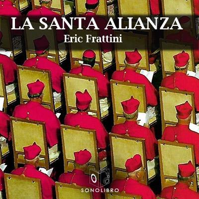 Audiolibro La Santa alianza de Eric Frattini