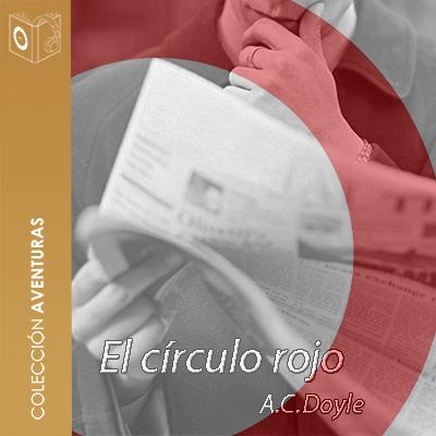 Audiolibro El círculo rojo de Arthur Conan Doyle