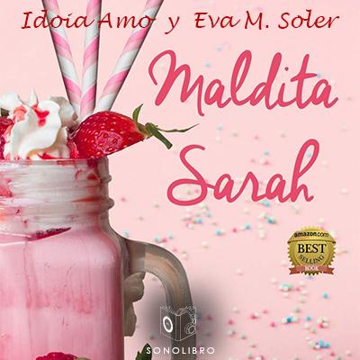 Audiolibro Maldita Sarah de Idoia Amo y Eva M Soler