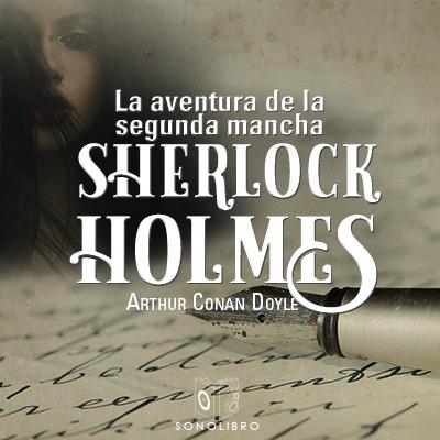 Audiolibro La aventura de la segunda Mancha de Arthur Conan Doyle