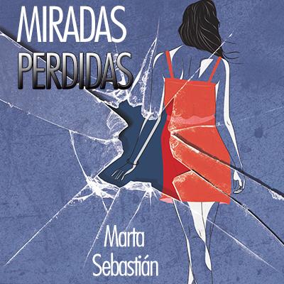 Audiolibro Miradas perdidas de Marta Sebastián