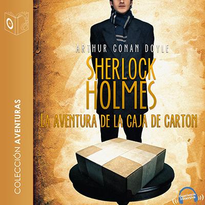 Audiolibro La aventura de la caja de cartón de Arthur Conan Doyle