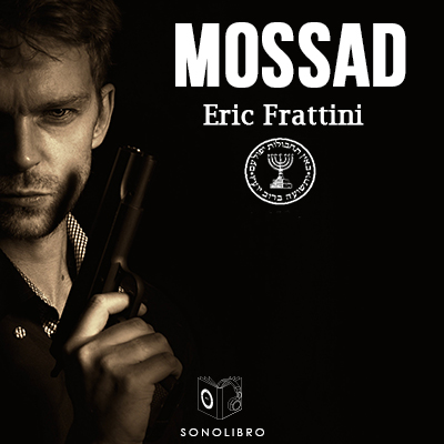 Audiolibro Mossad historia del Instituto de Eric Frattini